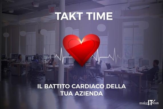 Takt Time: il battito cardiaco della tua azienda